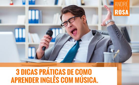 3 Dicas Práticas de Como Aprender Inglês com Música.